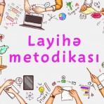 Layihə metodikası