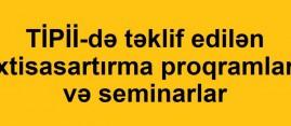 TİPİİ-də təklif edilən ixtisasartırma proqramları və seminarlar