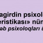 """""""Şagirdin psixoloji xarakteristikası"""" nümunəsi (Məktəb psixoloqları üçün)"""