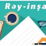 Rəy-inşa yazı işinin təşkili metodikası