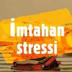 Şagirdlərdə imtahan stressinin aradan qaldırılması